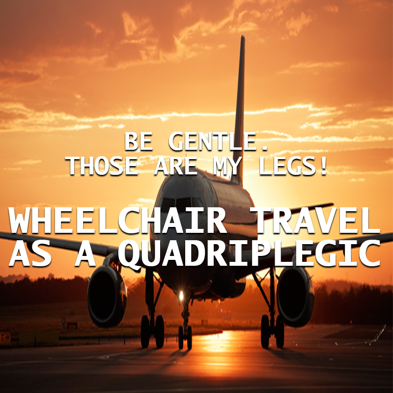 Person with disability airline travel as a wheelchair using quadriplegic
