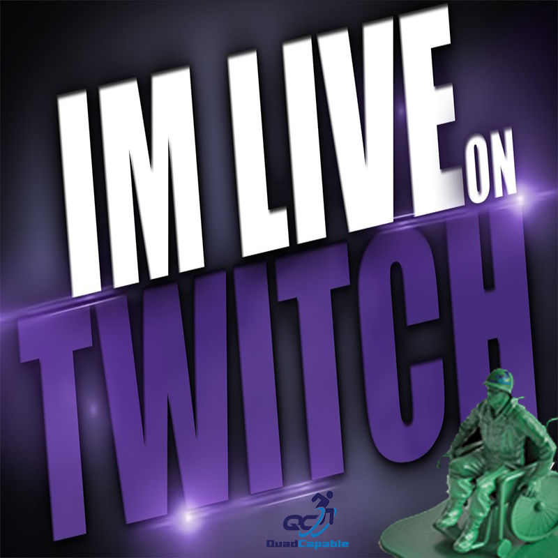 QUADRIPLEGIC LIVE ON TWITCH